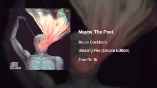 Bruce Cockburn - Maybe The Poet