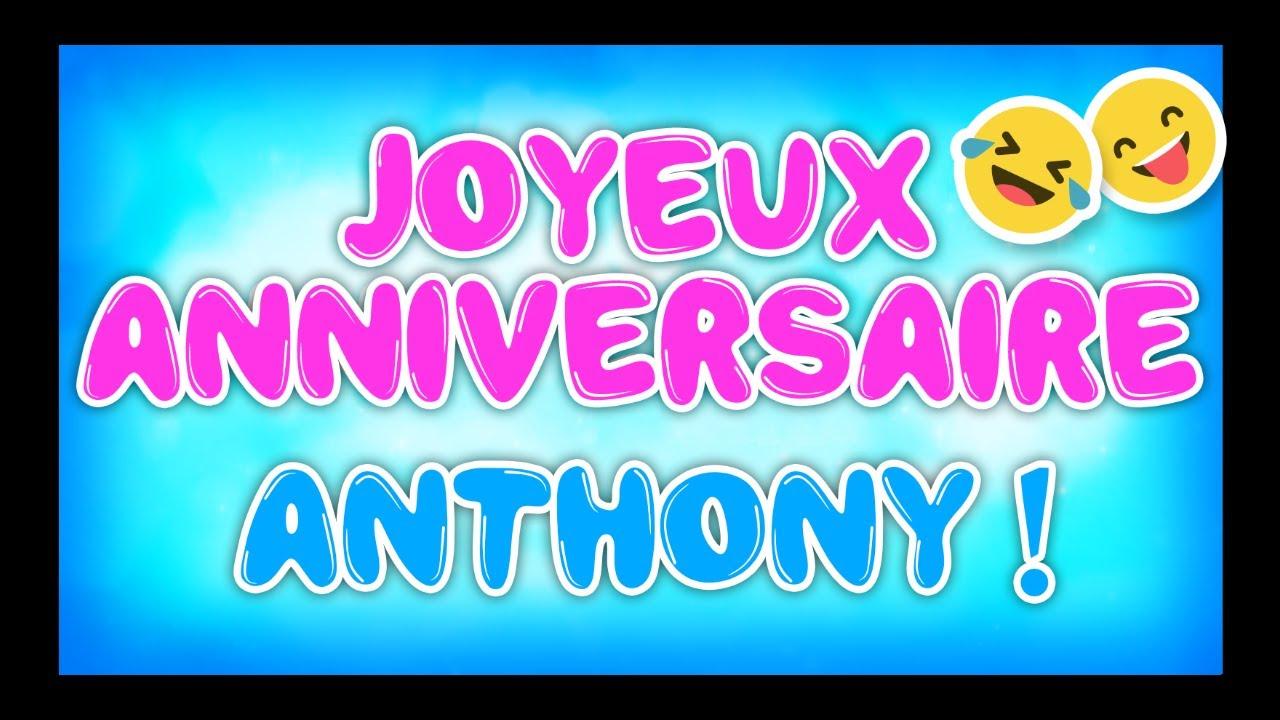 Joyeux Anniversaire Anthony Happy Birthday Youtube
