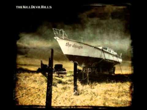 The Kill Devil Hills - Forsaken Few