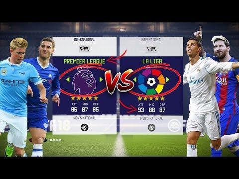 Premier league xi vs la liga xi! which league is better? - fifa 18 experiment