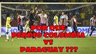 POR QUE PERDIO COLOMBIA VS PARAGUAY ??? | INCREIBLE DERROTA EN LOS ULTIMOS 5 MINUTOS #HistoryTime