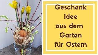 Geschenkidee aus dem Garten für Ostern - DIY - Osterstrauss selber binden