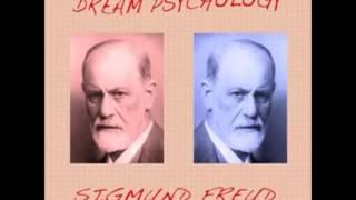 Dream Psychology (FULL Audiobook) by Sigmund Freud - The Dream Mechanism