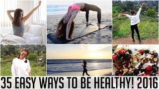 35 EASY WAYS TO BE HEALTHY!