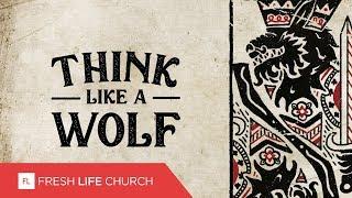 Think Like A Wolf :: I Declare War (Pt. 1)   Pastor Levi Lusko