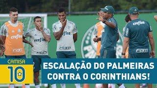 OLHA qual vai ser a escalação do Palmeiras contra o Corinthians!