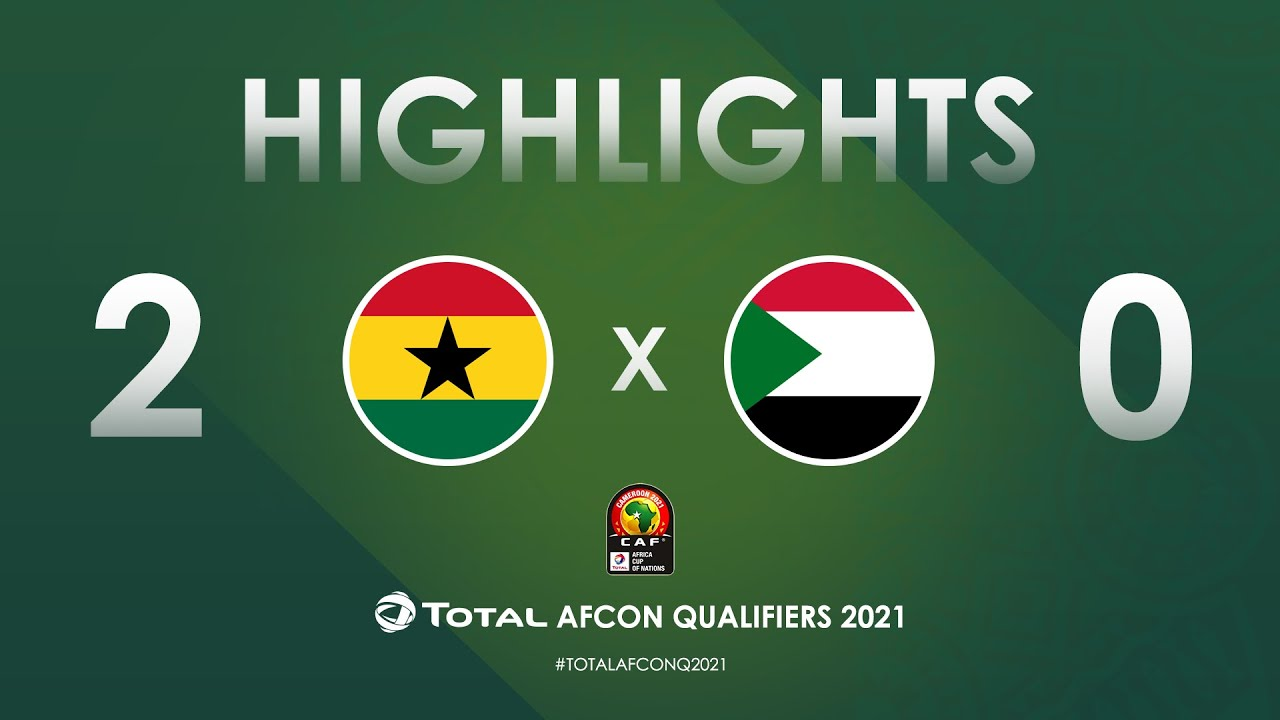 HIGHLIGHTS | Total AFCON Qualifiers 2021 | Round 3 - Group C: Ghana 2-0 Sudan