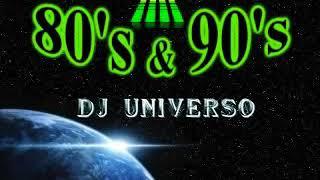 ( DJ UNIVERSO ) RETRO MIX DE LOS 80'S Y 90'S