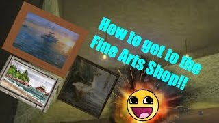 How to get to the Fine Arts shop! | Lumber Tycoon 2 | $6 Painting!!