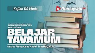 TAYAMUM - Ustadz Muhammad Abduh Tuasikal, M.Sc.