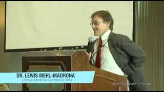 """Dr. Lewis Mehl-Madrona """"The Intersection of Science & Spirituality"""""""