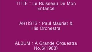 Le Ruisseau De Mon Enfance - Paul Mauriat & His Orchestra_Instrumental