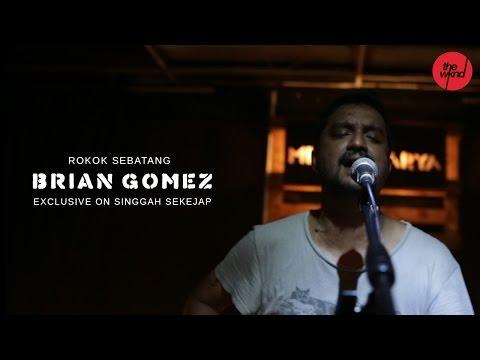 Brian Gomez | Rokok Sebatang (Exclusive On Singgah Sekejap Part 1/2)