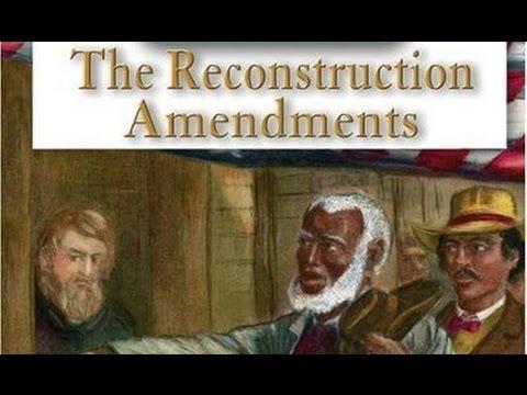 EOI Review: The Reconstruction Amendments - YouTube