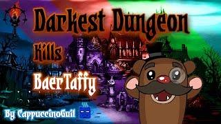 Darkest Dungeon Kills BaerTaffy - Hero Deaths Supercut