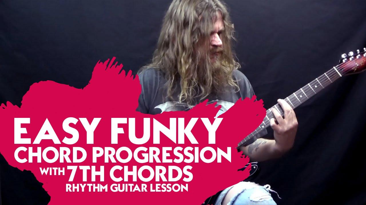 Easy Funky Chord Progression With 7th Chords Rhythm Guitar Lesson