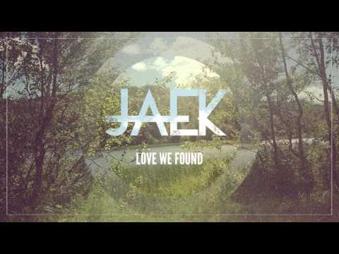JAEK - Love We Found
