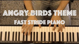 Angry Birds Theme - Jazz Meets Classical Music / (Fast Stride Piano Cover)