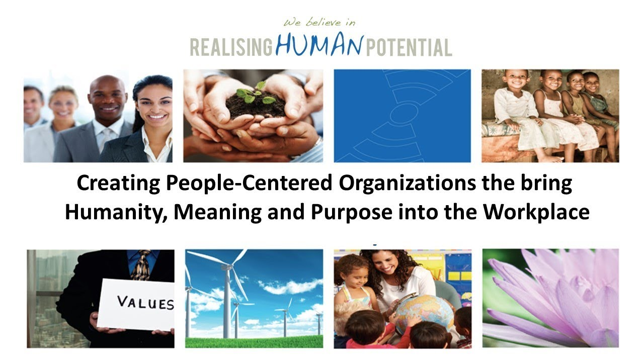 WEBINAR  Creating people centered organizations that bring humanity, meaning, and purpose into the w