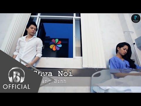 Lời Chưa Nói | Trịnh Thăng Bình | Official Music Video