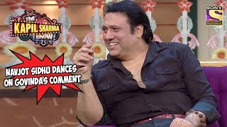 Navjot Sidhu Dances On Govinda's Comment - The Kapil Sharma Show