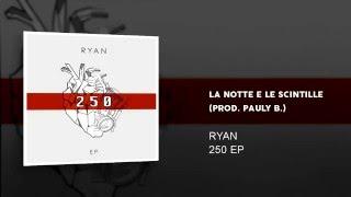 06.RYAN - LA NOTTE E LE SCINTILLE (Prod. Pauly B.) (250 EP)