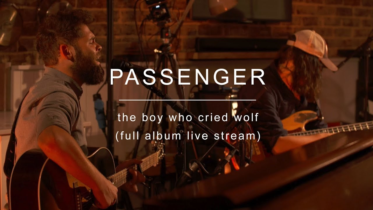 Passenger | The Boy Who Cried Wolf (New Album Live Stream ...