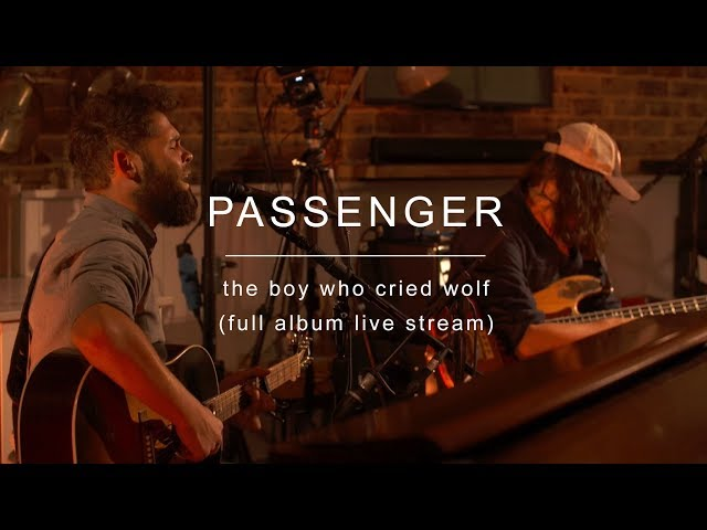 Passenger   The Boy Who Cried Wolf (New Album Live Stream)