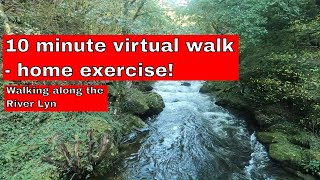 Virtual walk exercise in England - 10 minutes from Lynmouth along the beautiful River Lyn