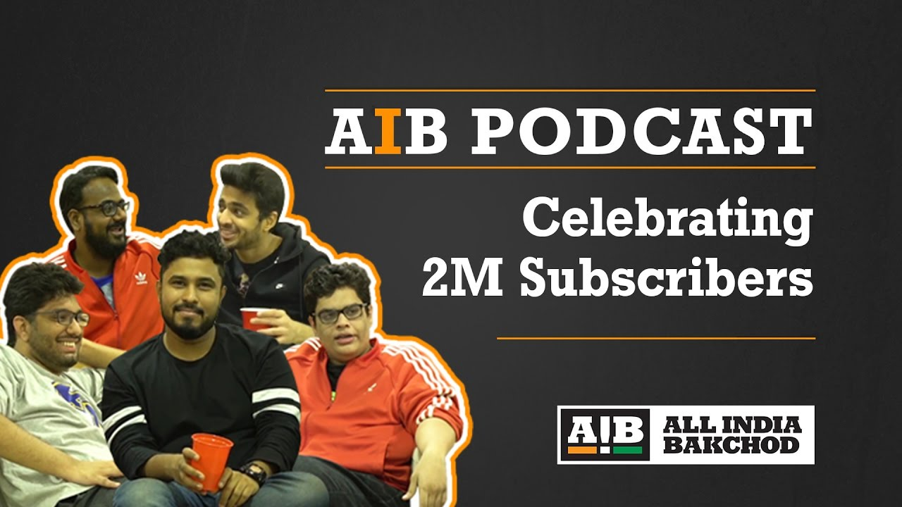 Podcast 2  >> Aib Podcast 2 Million Celebration Podcast Youtube