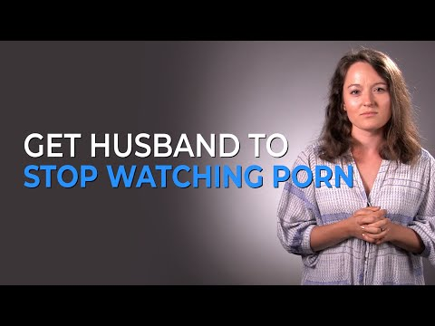 How To Get Your Husband To Stop Watching Porn