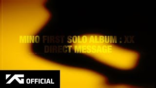 MINO(송민호) - 'FIRST SOLO ALBUM : XX' DIRECT MESSAGE