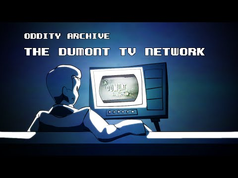 Oddity Archive: Episode 70 - The DuMont Network