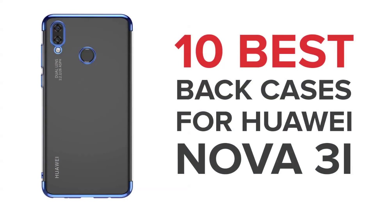online store 4711c 6ba32 10 Best Back Cases/Covers for Huawei Nova 3i With Price
