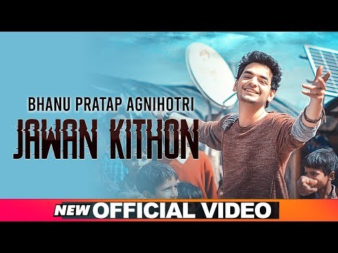 Jawan Kithon (Official Video)   Bhanu Pratap Agnihotri   Latest Songs 2019   Speed Records