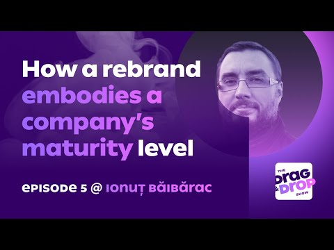 How a Rebrand Embodies a Company's Maturity Level – With Ionuț Băibărac (Bitdefender)
