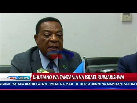 Azam TV - Tanzania yathibitisha kuimarisha uhusiano na Israel