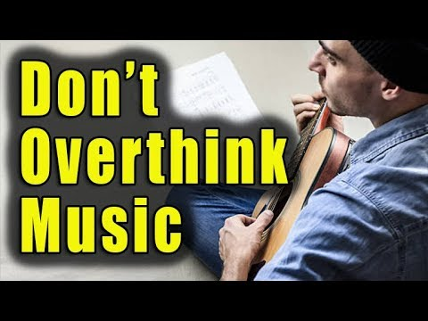 Don't Overthink Music