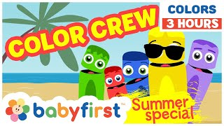 Educational Learning Video for Toddlers with The Color Crew | 3 Hours Compilation | Baby First TV