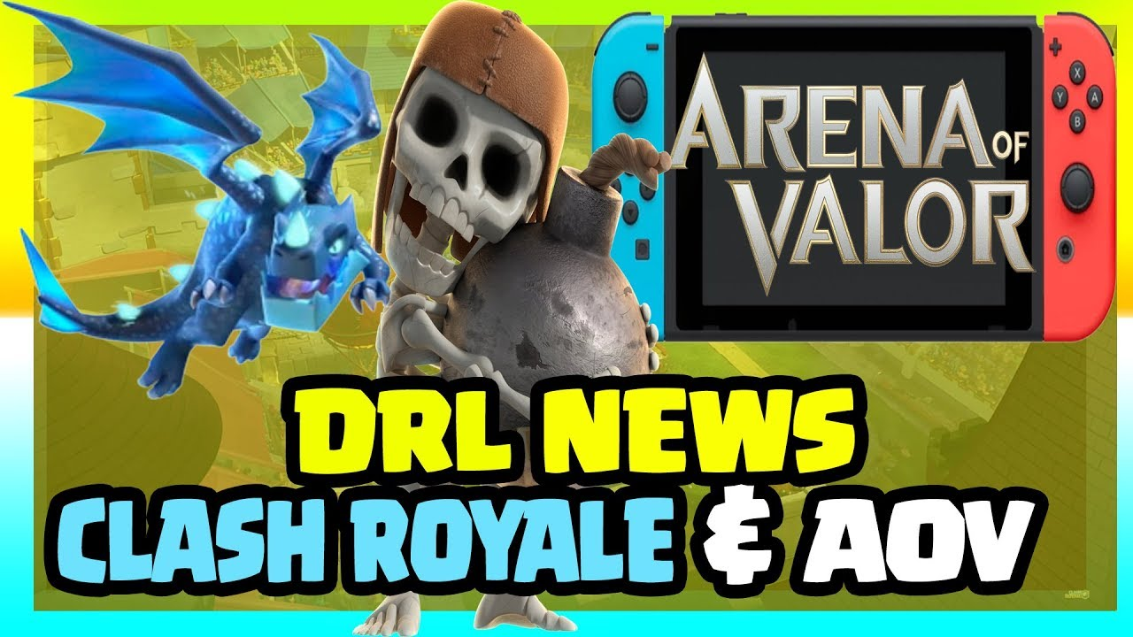 New Clash Royale Card Leaks & Arena Of Valor Switch Update | DRL News