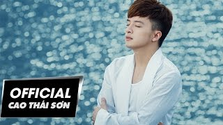 Cao Thái Sơn - Anh Sẽ Không Níu Kéo (Official MV)
