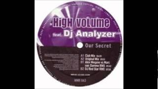 High Volume feat. DJ Analyzer - Our Secret (Alex Megane vs. Marc van Damme Remix) [2005]