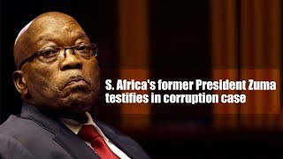 Live: S. Africa's former President Zuma testifies in corruption case 南非前总统出庭涉腐案