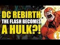 The Flash Becomes A Hulk!? (The Flash Rebirth: Strength Force)