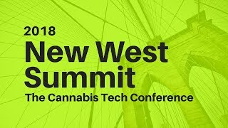 New West Summit: Tech & Cannabis Conference