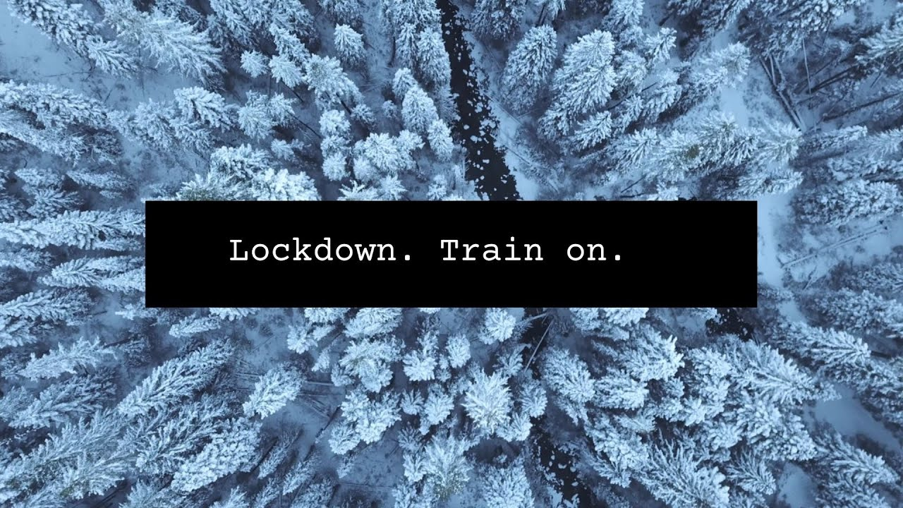 Lockdown. Train on.
