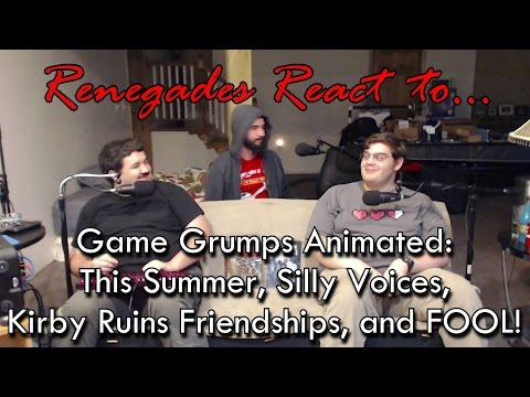 Renegades React to... Game Grumps Animated: This Summer, Silly Voices, Kirby Ruins, & FOOL!