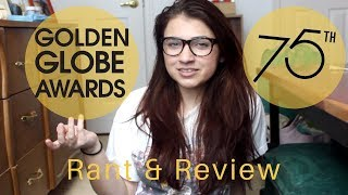The 75th Golden Globe Awards Rant & Review