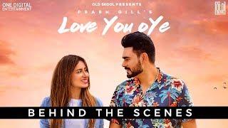 Love You Oye | Making  | Prabh Gill ft Sweetaj | Mahira | OldSkool Music