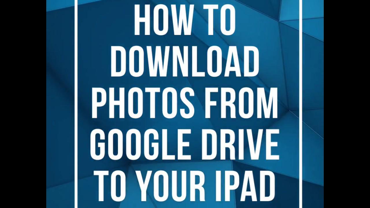 download google photos to ipad